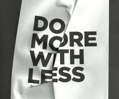 do more with less.