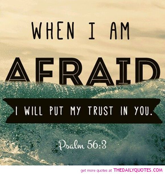 when-i-am-afraid-psalm-religious-quotes-sayings-pictures.jpg 580 ...