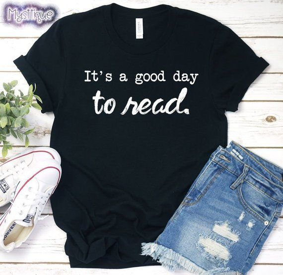 It S A Good Day To Read T Shirt Readers Shirt Book Worm Book
