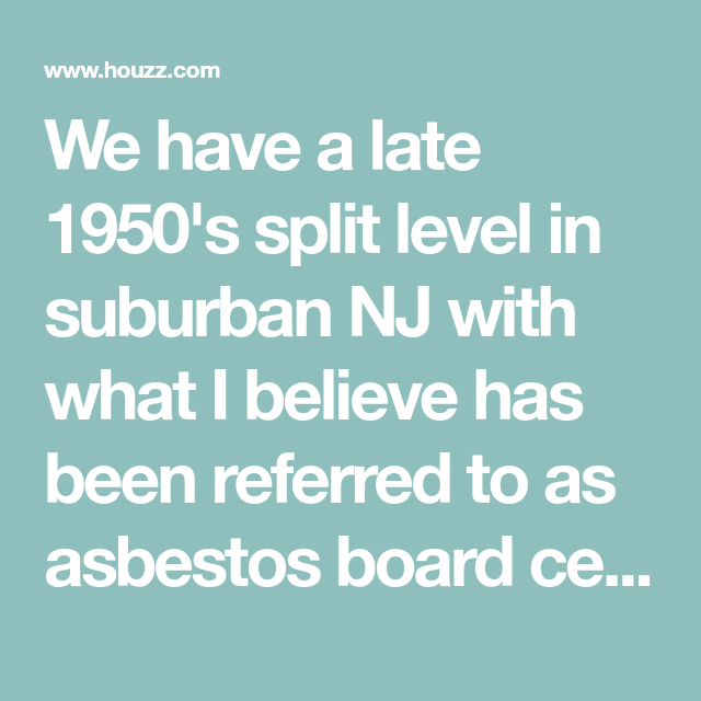 We Have A Late 1950 S Split Level In Suburban Nj With What I Believe Has Been Referred To As Asbestos Board Cemen In 2020 Cement Siding Cement Board Siding Split Level