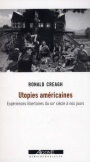 Utopies américaines ; expériences libertaires du XIX siècle à nos jours