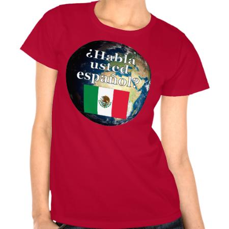 Do you speak Spanish? in Spanish. Flag & Earth Tee Shirts