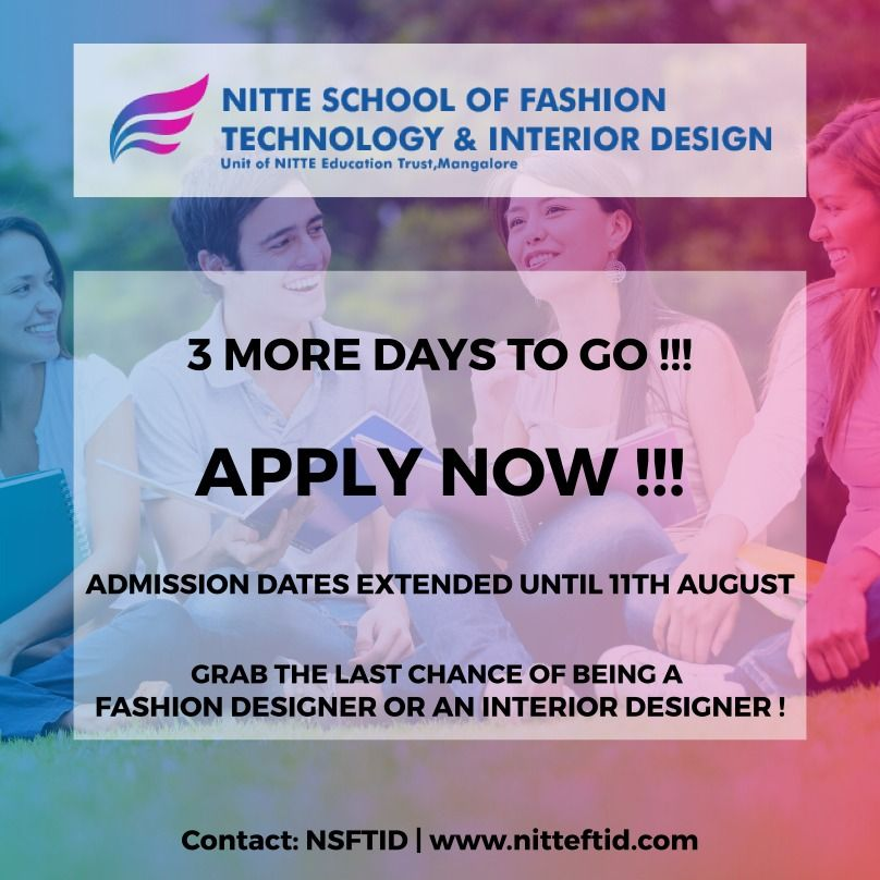 Last Chance For Admission 2018 Join At Nitte School Of Fashion Technology Interior Design And Cheri With Images College Design Technology Fashion Interior Design Courses