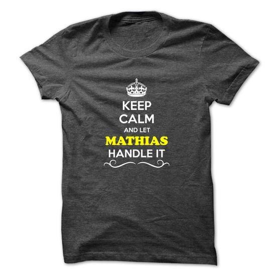 Keep Calm and Let MATHIAS Handle it - #tee ball #country sweatshirt. PRICE CUT => https://www.sunfrog.com/LifeStyle/Keep-Calm-and-Let-MATHIAS-Handle-it-49017858-Guys.html?68278