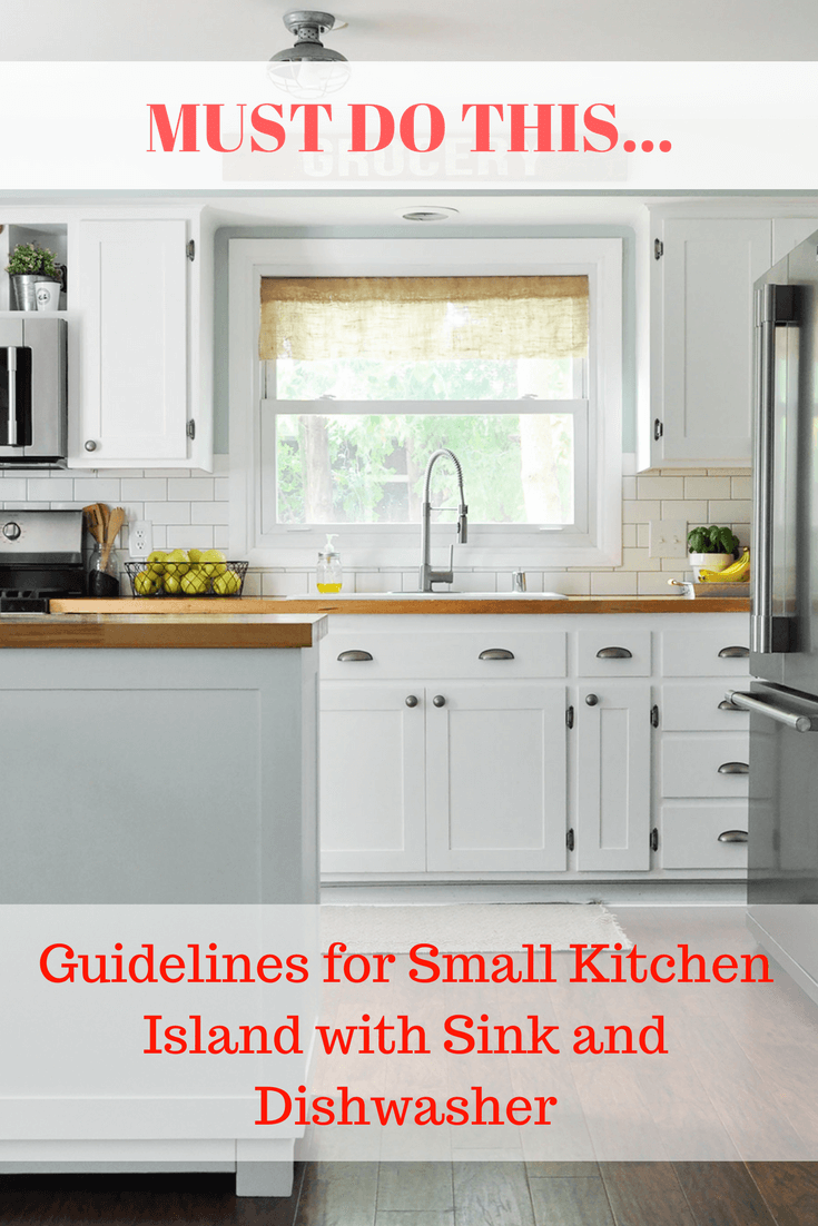 Guidelines For Small Kitchen Island With Sink And Dishwasher With