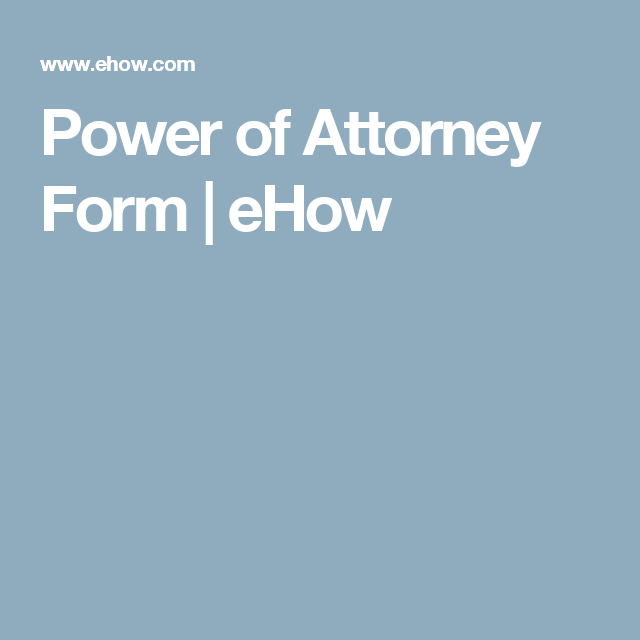 Power Of Attorney Form  Ehow  Power Of Attorney