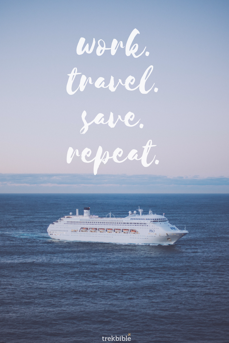 Work Travel Save Repeat Thats The Cycle Were Committed To