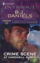 Crime Scene at Cardwell Ranch by B. J. Daniels, http://www.amazon.com/dp/0373150679/ref=cm_sw_r_pi_dp_21.Rrb1WVZ1PQ