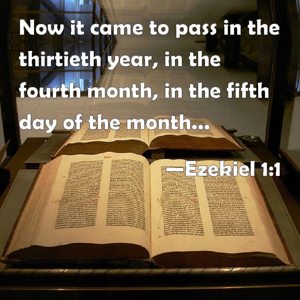 Ezekiel 1:1 http://www.biblestudytools.com/kjv/ezekiel/1.html