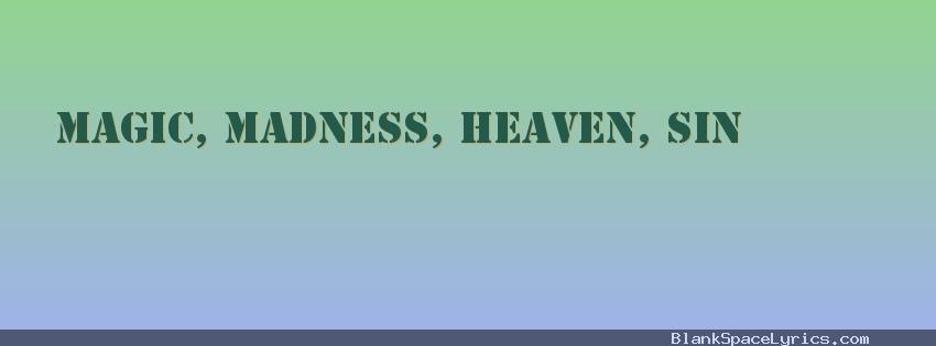 Blank Space Lyrics Magic, madness, heaven, sin