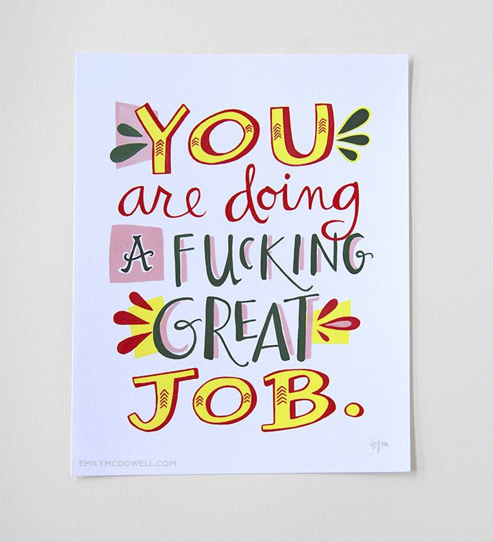 I Love You More Than Quotes: Fucking Great Job Print: 8 X 10