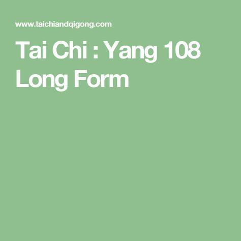 Tai Chi : Yang 108 Long Form | T'ai Chi | Pinterest | Tai chi and ...
