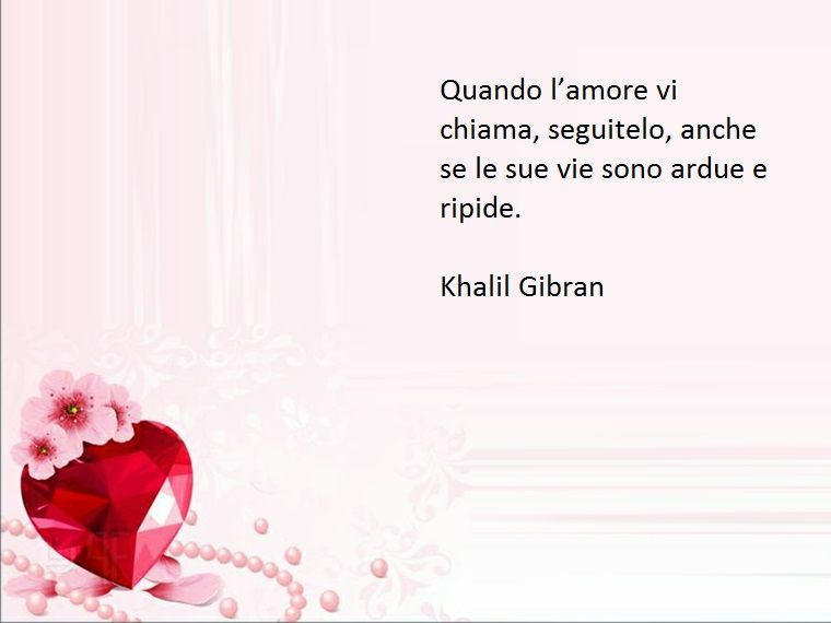 Frasi Belle Sulla Vita Di Kahlil Gibran.L Amore A Volte Richiede Sacrificio Cosi Scrive Khalil Gibran In