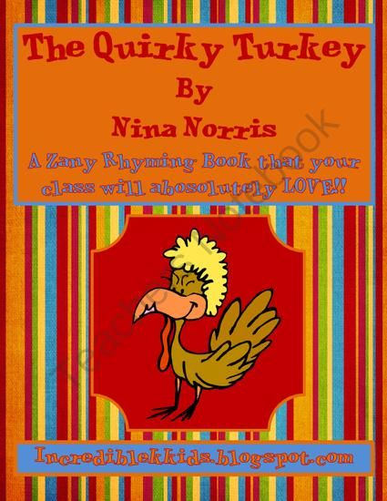 The Quirkey Turkey Book - Silly book that lets kids work on beginning sounds and rhyme.  .  A GIVEAWAY promotion for The Quirky Turkey from IncredibleKKids on TeachersNotebook.com (ends on 11-9-2014)