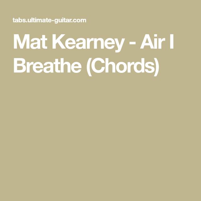 Mat Kearney - Air I Breathe (Chords) | · Ukulele · | Pinterest | Breathe