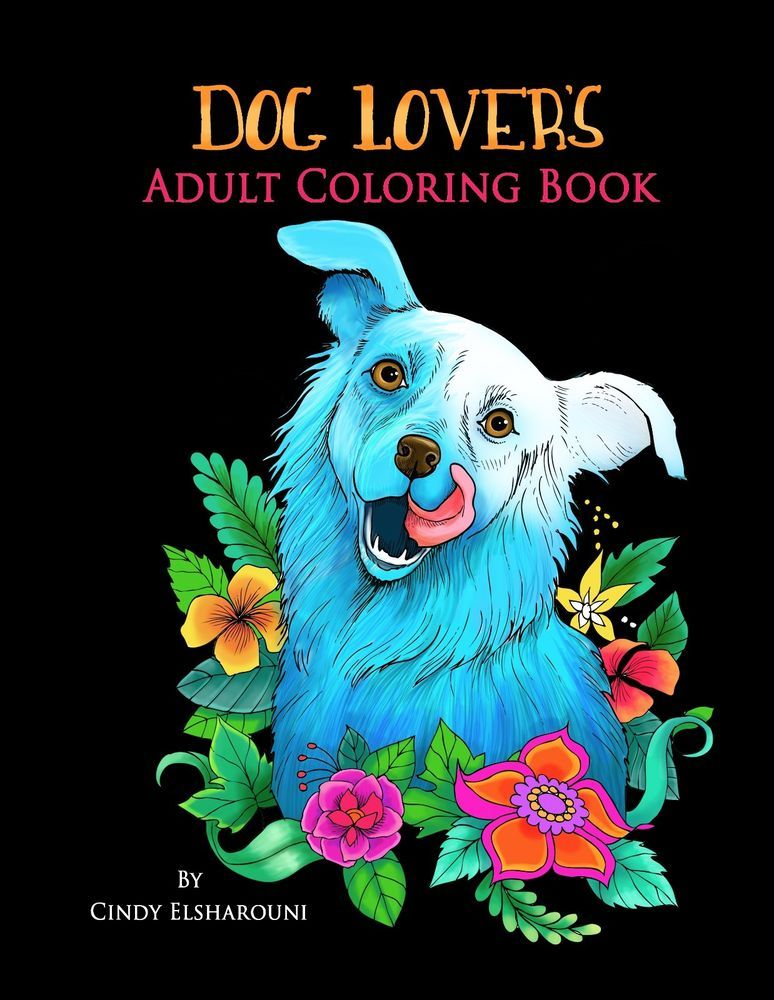 Dog Lover\'s Adult Coloring Book By Cindy Elsharouni | Pinterest ...