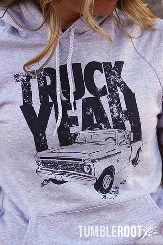 Awesome sweatshirt - Truck Yeah!