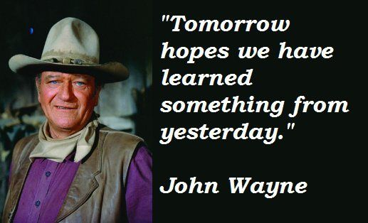john wayne quotes Graphic Quotes John Wayne on Tomorrow