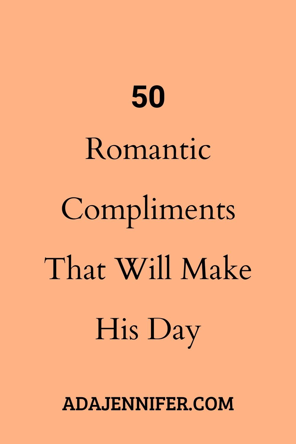 50 Romantic Compliments That Will Make His Day in 2021
