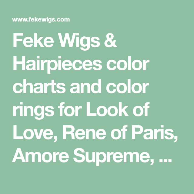 Feke wigs  hairpieces color charts and rings for look of love rene paris amore supreme noriko wig pro louis ferre monosystem also rh pinterest