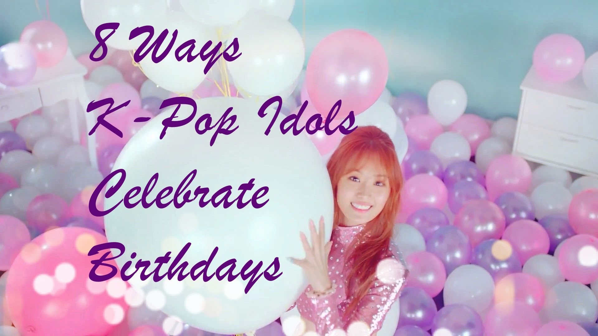 8 Ways K Pop Idols Celebrate Birthdays Birthday Celebration Birthdays Kpop Idol