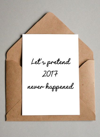 lets pretend 2017 never happened printable new year card new year cards funny new years card holiday card 2018 card