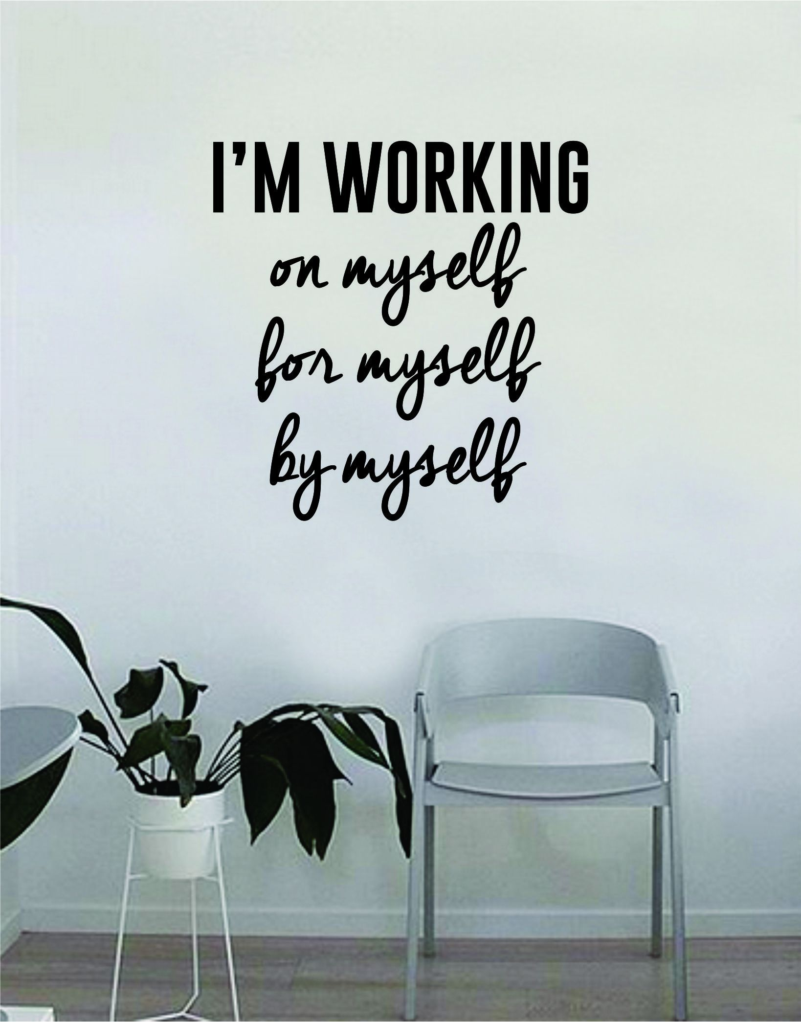 I'm Working On Myself For Myself By Myself Wall Decal Quote Home Room Decor Decoration Art Vinyl Sticker Inspirational Motivational Positive Good Vibes - red