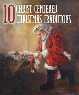 10 Christ Centered Christmas Traditions for Children 1. Fill the Manger 2. Reenact the Nativity 3. Mary and Joseph Reaching Bethlehem Advent Calendar 4. Read Scriptures by candlelight 5. Gift to Baby Jesus--something you would like to give up or change this year 8. Christmas book 7. Visit Temple Square 9. Story fo the Candy Cane 10. Nativity Gingerbread House