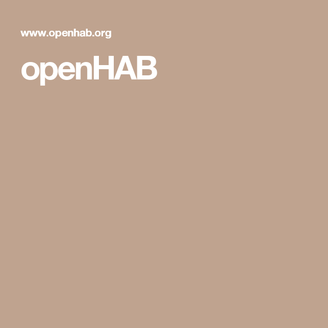 openHAB | Electronics | Home automation, Open source, Software