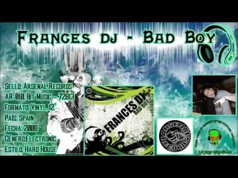 Frances Dj - Bad Boy