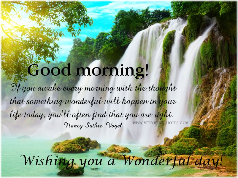 Have A Wonderful Day Quotes Good Morning Morning Quotes Good