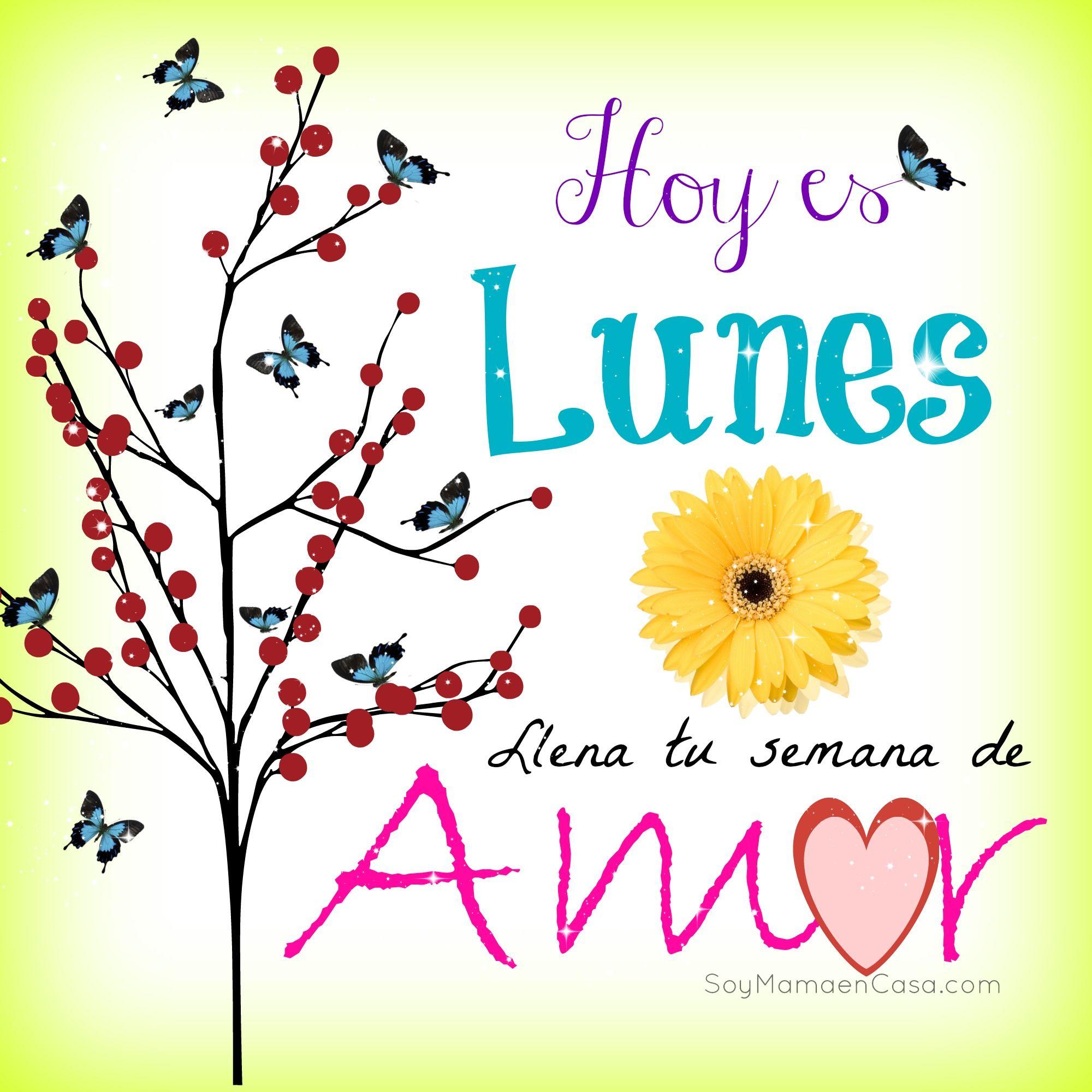 Feliz Lunes Saludos Www Soymamaencasa Com Buenos Dias Saludos