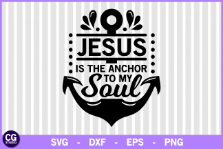 Download Jesus is the anchor to my soul SVG in 2020 | Jesus, Anchor ...
