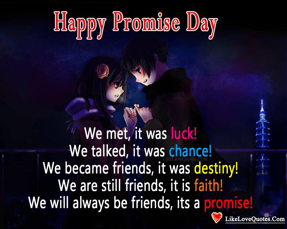 We Met It Was Luck Happy Promise Day Likelovequotes Com Happy Promise Day Happy Propose Day Quotes Propose Day Quotes