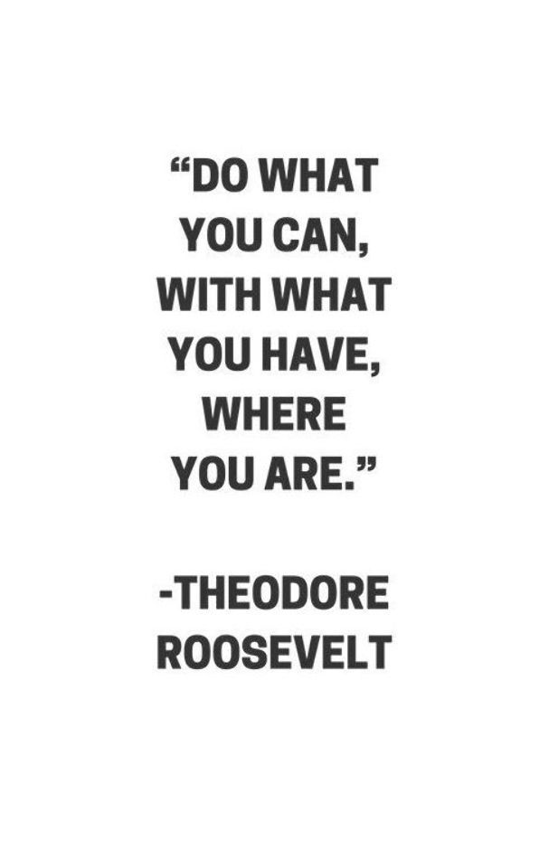 DO WHAT YOU CAN - MOTIVATIONAL QUOTE