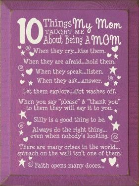 10 Things My Mom Taught Me About Being A Mom Http Media