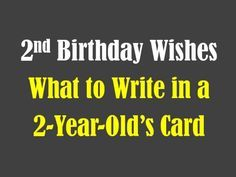 These Are Examples Of What To Write In A 2 Year Old Kids Birthday Card Funny And Cute Wishes Poems