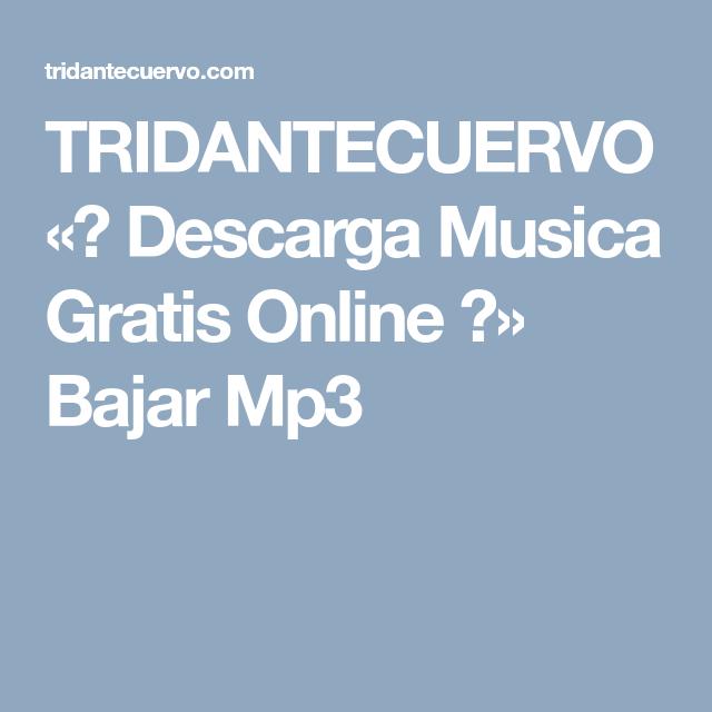Tridantecuervo Descarga Musica Gratis Online Bajar Mp3 Musica Gratis Descarga Musica Gratis Como Descargar Musica Gratis