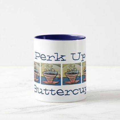 prissy ideas his and her coffee mugs. Perk Up Buttercup Funny Coffee Mug  office decor custom cyo diy creative