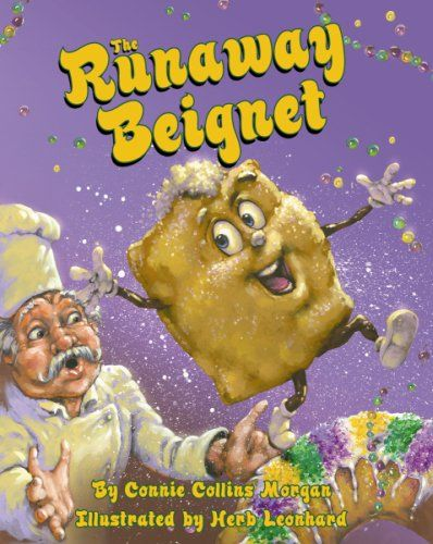 Runaway Beignet, The by Connie Morgan https://www.amazon.com/dp/1455619124/ref=cm_sw_r_pi_dp_x_QLLdybJHE99H3