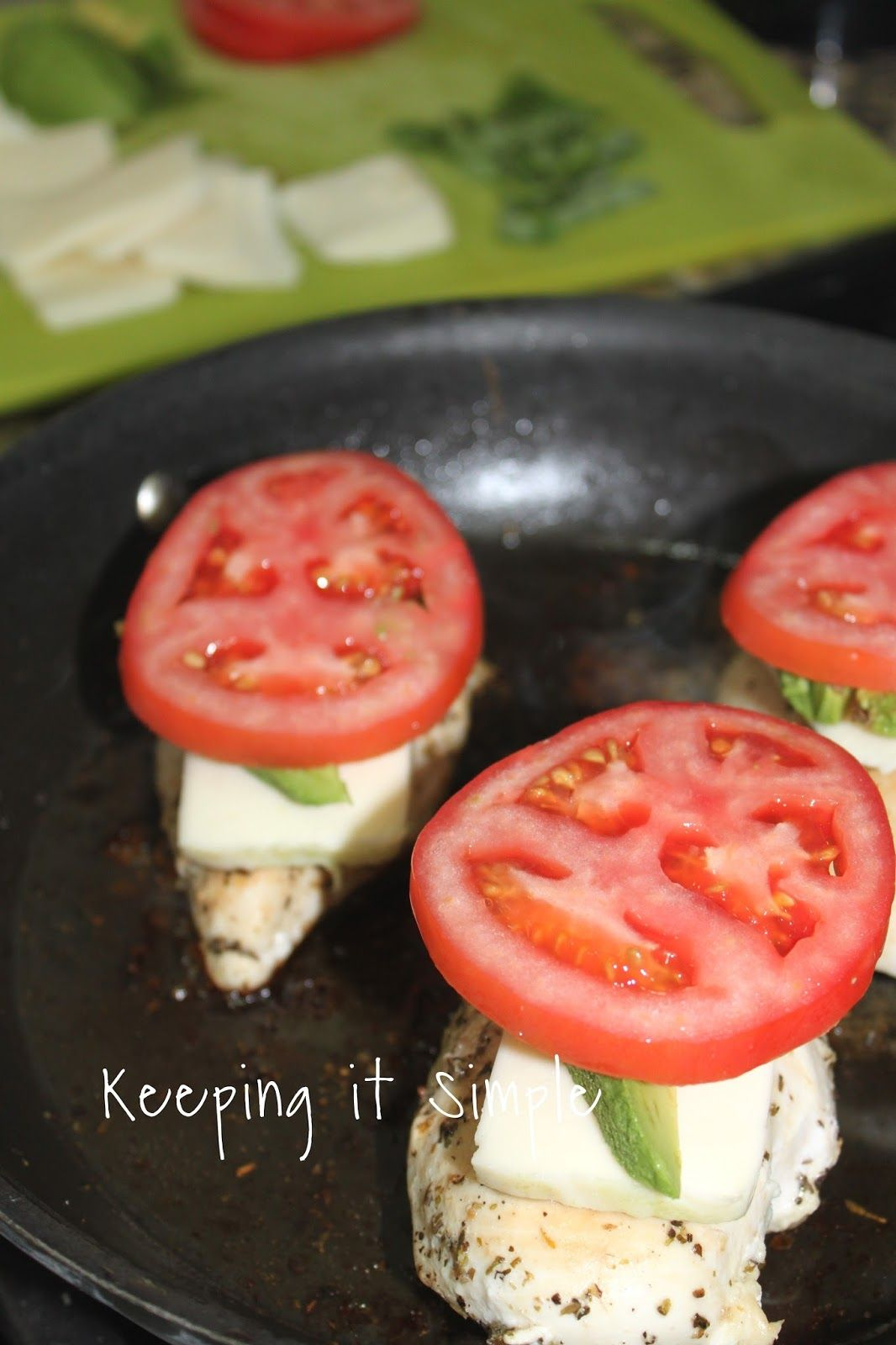Keeping it Simple: 15 Minute Caprese Chicken with Avocado