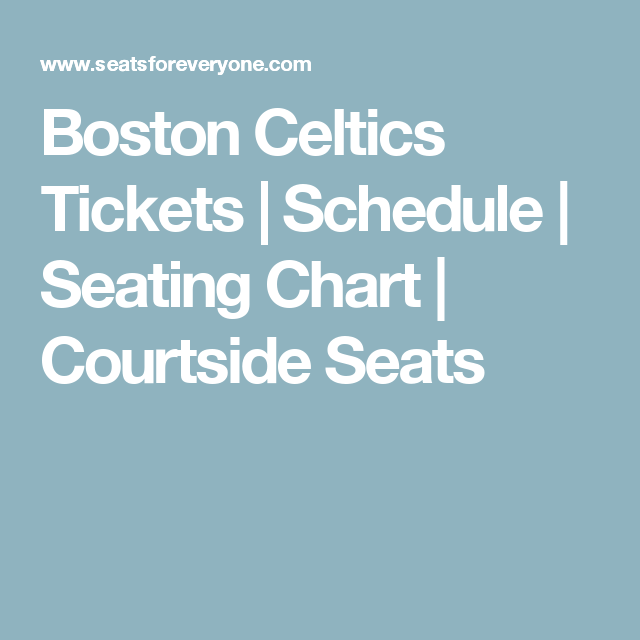 Boston Celtics Tickets | Schedule | Seating Chart | Courtside Seats