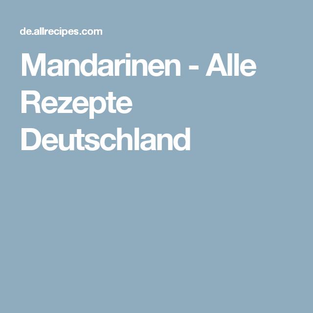 Mandarinen - Alle Rezepte Deutschland