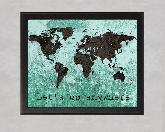 Lets go anywhere photo print world map travel poster wall art lets go anywhere photo print world map travel poster wall art inspirational quote adventure brown turquoise mint texture wander rome gumiabroncs Choice Image