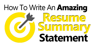 How To Create Great Resume Summary Statements That Will Land You