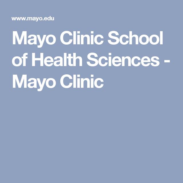 Mayo Clinic School Of Health Sciences Mayo Clinic Health Science Education Health Science Mayo Clinic
