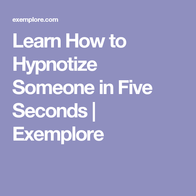 How to hypnotise someone step by step