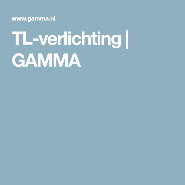 TL-verlichting | GAMMA | VERLICHTING | Pinterest
