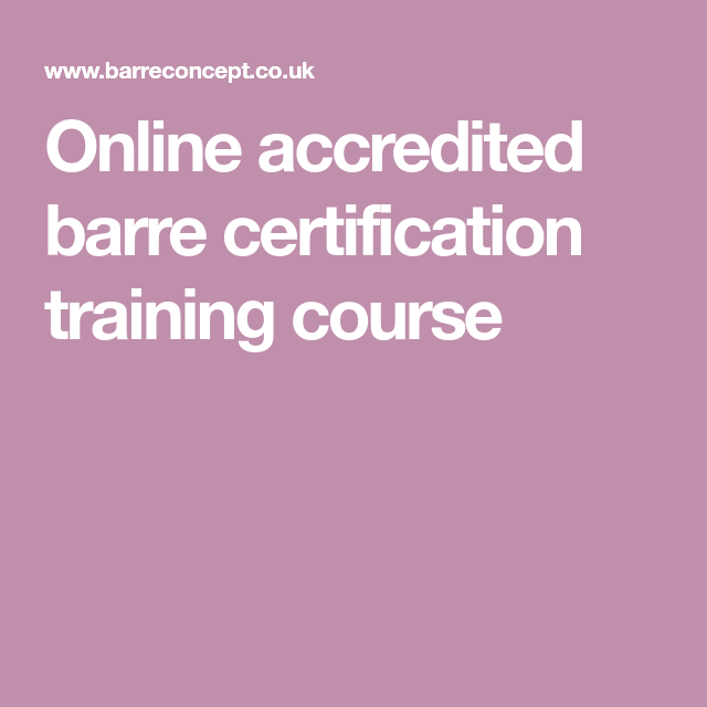 Online Accredited Barre Certification Training Course Barre Class