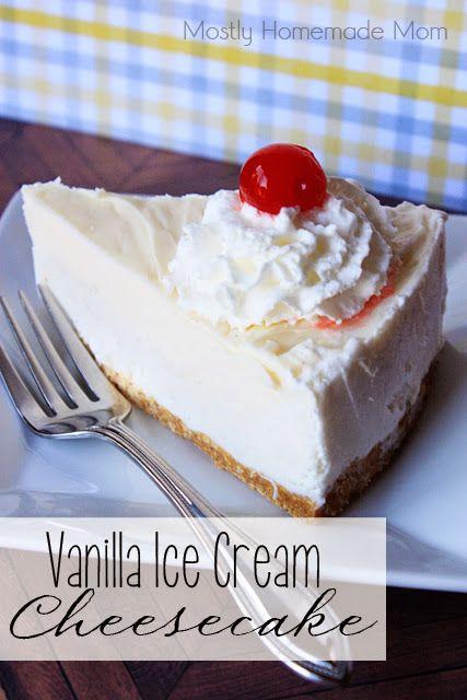 Mostly Homemade Mom : Vanilla Ice Cream Cheesecake